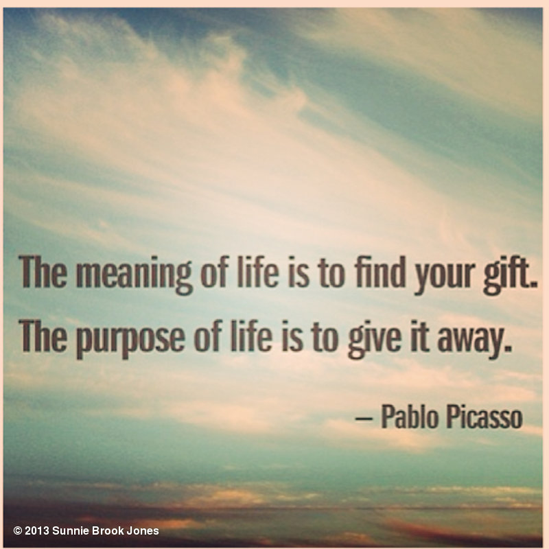 the-meaning-of-life-is-to-find-your-gift-the-purpose-of-life-is-to-give-it-away-9